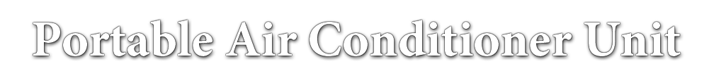 Portable Air Conditioner Unit